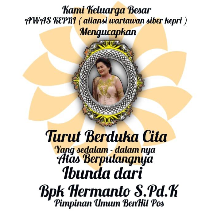 Ibunda dari hermanto AWAS Kepri  berbelasungkawa atas Wafatnya Hermanto